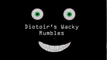 Diotoirswackyrumbles