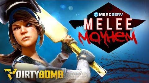 Dirty Bomb MercSERV Melee Mayhem Event