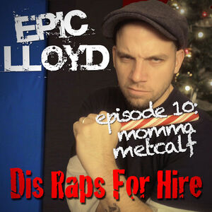 Dis Raps For Hire - Episode 10