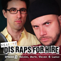 Dis Raps For Hire - Season 2 Episode 3