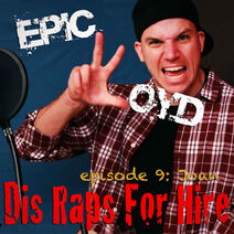 Dis Raps For Hire - Episode 9