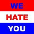 We hate you.jpg