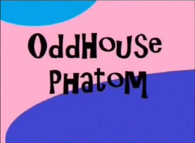 File:OddhousePhatom(19998-present).png