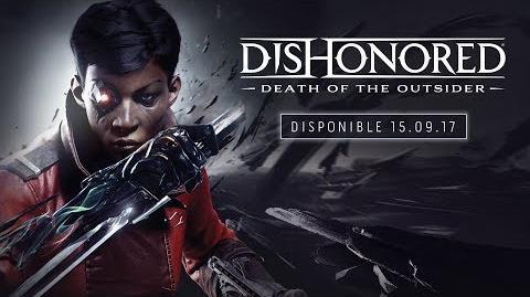 Dishonored La mort de l'Outsider – Bande-annonce de l'E3 2017