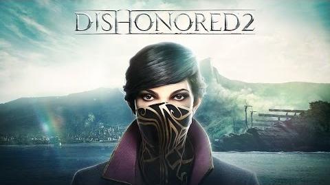 Dishonored 2 tráiler oficial del juego del E3