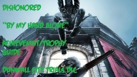 """Dishonored - """"By My Hand Alone"""" Achievement Trophy Guide - Dunwall City Trials DLC"""