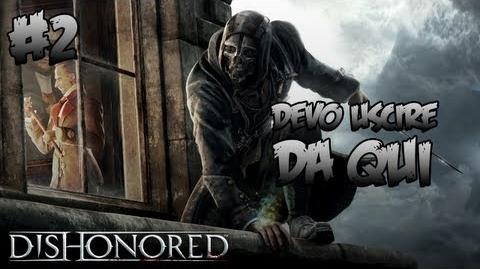 DISHONORED Gameplay Walkthrough Parte 2 ITA