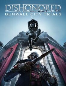 Gaming dishonored dunwall cuty trials 1