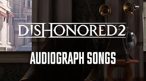 Dishonored 2 Death of the outsider - Audiograph songs ♫