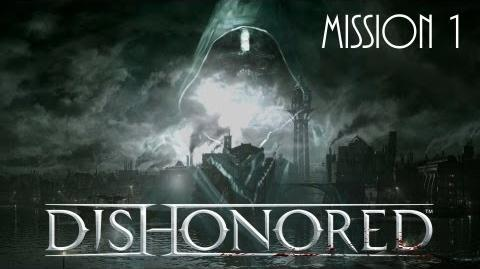 Dishonored, Mission 1 Dishonored (No commentary)