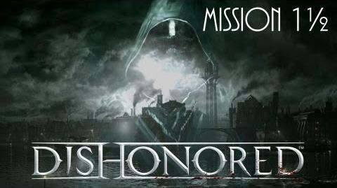 Dishonored, Mission 2, Part 1 Somewhere Else..