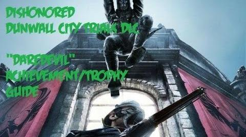 Dishonored - Daredevil Achievement Trophy Guide (Dunwall City Trials DLC)