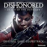 Dishonored: Death of the Outsider: Original Game Soundtrack