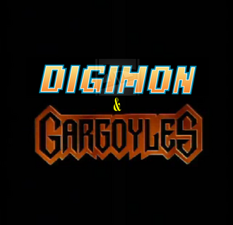 Digimon and Gargoyles