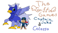 The Griffin Games Captain Jake and Colosso