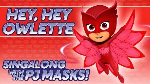 PJ Masks - ♪♪ Hey Hey Owlette ♪♪ (New Song 2016!)