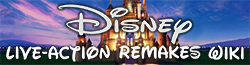 Disney Live Action Remakes Wiki