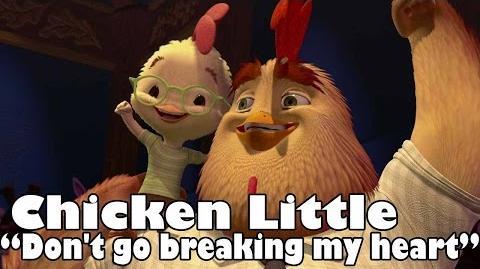 Chicken Little - Don't go breaking my heart