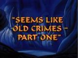 Seems Like Old Crimes