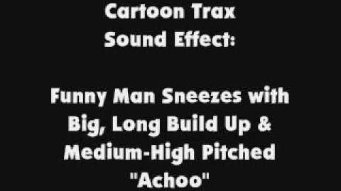 Cartoon Trax SFX Funny Man Sneezes with Big, Long Build Up & Medium-High Pitched Achoo