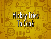 Mickey Tries to Cook