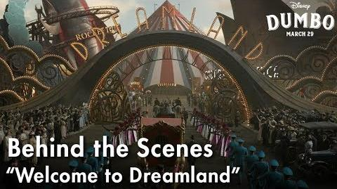 """Welcome to Dreamland"" Behind the Scenes of Disney's Dumbo"