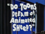 Do Toons Dream of Animated Sheep?
