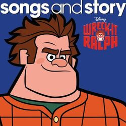 Songs and story wreck-it ralph