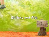 Dollars and Fish