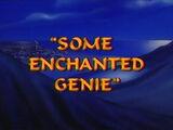 Some Enchanted Genie