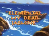 Elemental, My Dear Jasmine