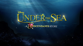 Under the Sea A Descendants Story logo