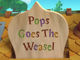 Pops Goes the Weasel