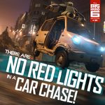 There are no red lights in a car chase
