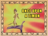 Once Upon a Timon