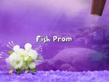 Fish Prom