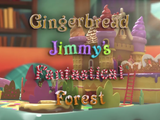 Gingerbread Jimmy's Fantastical Forest
