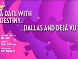 A Date with Destiny...Dallas and Déjà Vu