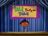 A Tall Totem Tale