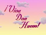 ¡Viva Don Huevo!