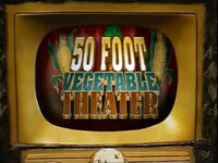 50-FootVegetableTheater
