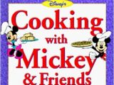 Cooking with Mickey & Friends: More Than 30 Recipes for Kids Easy to Make and Even Easier to Eat!