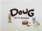Doug Gets Booked