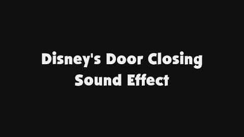 Disney's Door Closing SFX