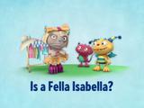 Is a Fella Isabella?
