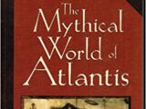 The Mythical World of Atlantis, from Plato to Disney: Theories of the Lost Empire