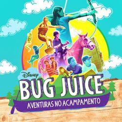 Bug Juice - Aventuras no Acampamento