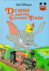 Dumbo and the circus train disneys wonderful world of reading