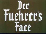 Der fueher's Face