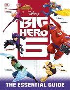 Big Hero 6 Essential Guide